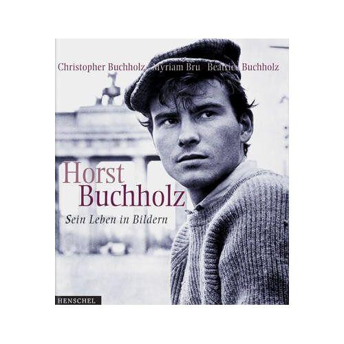 Christopher Buchholz - Horst Buchholz, Sein Leben in Bildern - Preis vom 20.10.2020 04:55:35 h