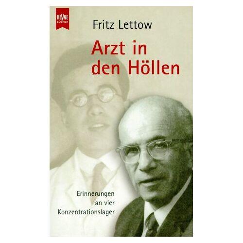 Fritz Lettow - Arzt in den Höllen. Erinnerungen an vier Konzentrationslager. - Preis vom 27.02.2021 06:04:24 h