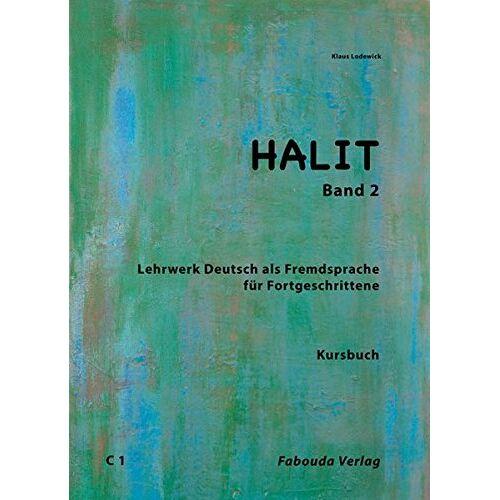 Klaus Lodewick - Halit / Deutsch für Fortgeschrittene: Halit / Halit, Band 2: Deutsch für Fortgeschrittene / Deutsch als Fremdsprache für Fortgeschrittene - Preis vom 12.08.2019 05:56:53 h