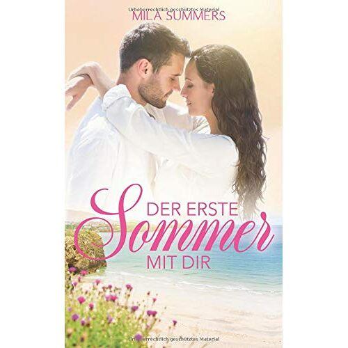 Mila Summers - Der erste Sommer mit dir - Preis vom 05.09.2020 04:49:05 h