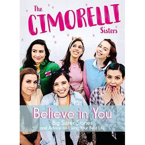 Christina Cimorelli - Believe in You: Big Sister Stories and Advice on Living Your Best Life - Preis vom 07.05.2021 04:52:30 h