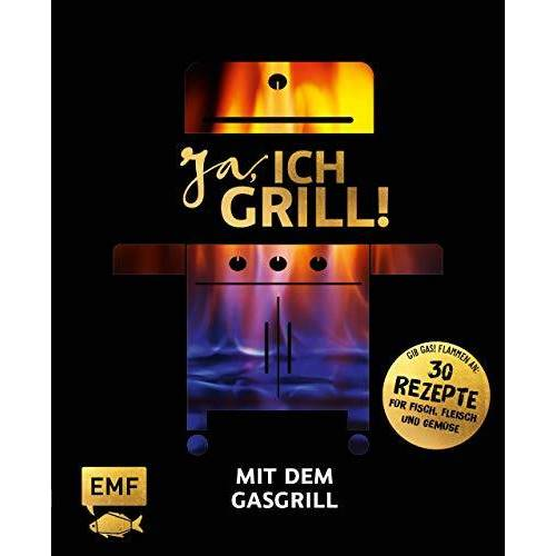 Guido Schmelich - Ja, ich grill! – Mit dem Gasgrill: Schneller Genuss: 30 einfache Rezepte für Fisch, Fleisch und Gemüse - Preis vom 18.04.2021 04:52:10 h