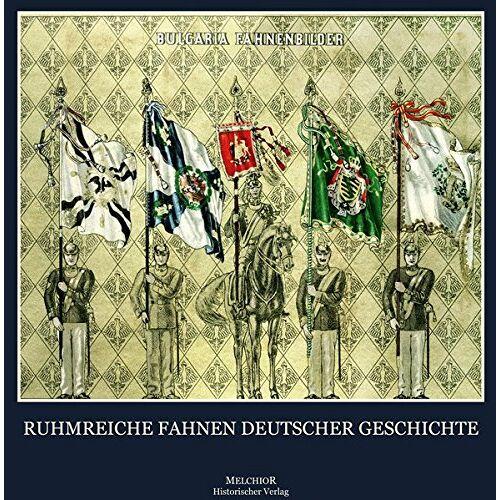 - Ruhmreiche Fahnen deutscher Geschichte - Preis vom 20.10.2020 04:55:35 h