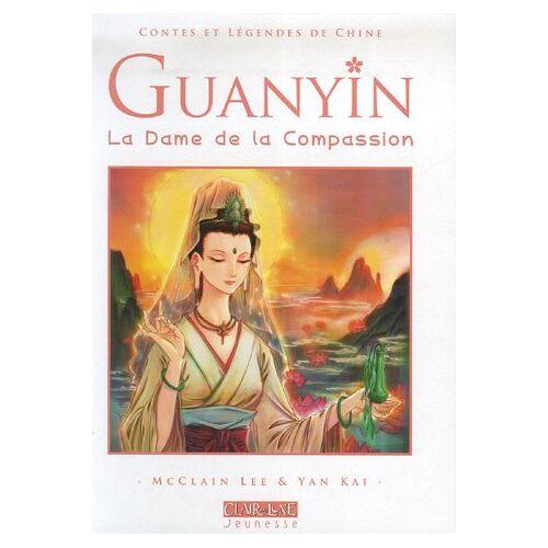 Lee McClain - Guanyin : La Dame de la Compassion - Preis vom 21.10.2020 04:49:09 h