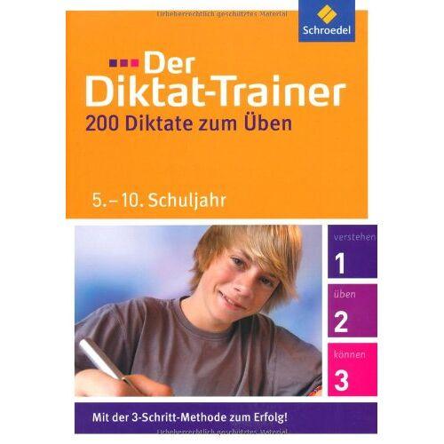 Friedel Schardt - Der Diktat-Trainer: 5. - 10. Schuljahr: 200 Diktate zum Üben - Preis vom 15.05.2021 04:43:31 h