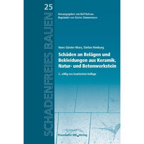 Marx, Hans Günter - Schäden an Belägen und Bekleidungen aus Keramik, Natur- und Betonwerkstein - Preis vom 17.01.2021 06:05:38 h