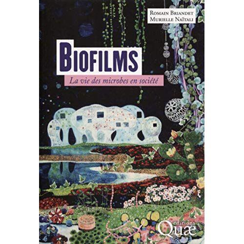 - Biofilms : La vie des microbes en société - Preis vom 06.09.2020 04:54:28 h