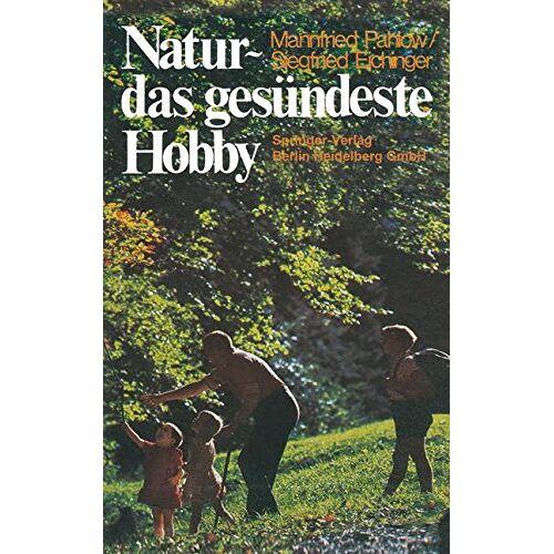 Mannfried Pahlow - Natur - das gesündeste Hobby - Preis vom 12.05.2021 04:50:50 h