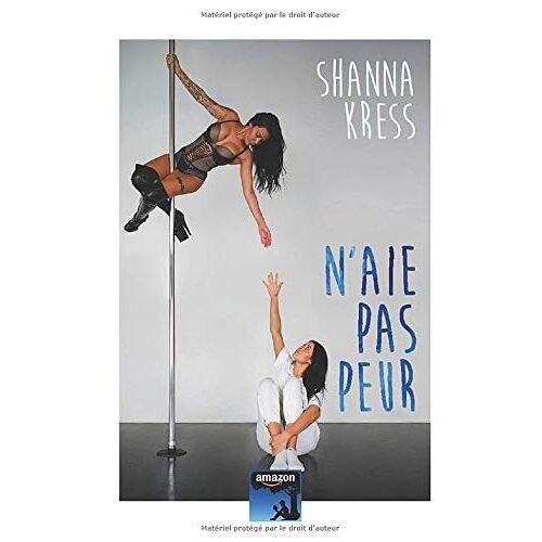 Shanna Kress - N'aie pas peur - Preis vom 20.10.2020 04:55:35 h