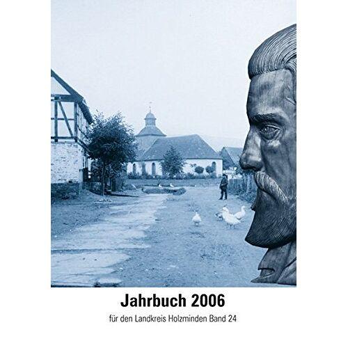 Heimat- und Geschichtsverein für Landkreis und Stadt Holzminden - Jahrbuch für den Landkreis Holzminden / Jahrbuch 2006: für den Landkreis Holzminden Band 24 - Preis vom 07.05.2021 04:52:30 h