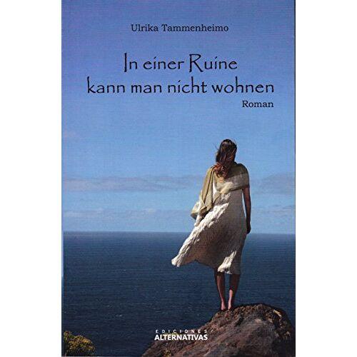 Ulrika Tammenheimo - In einer Ruine kann man nicht wohnen - Preis vom 21.10.2020 04:49:09 h