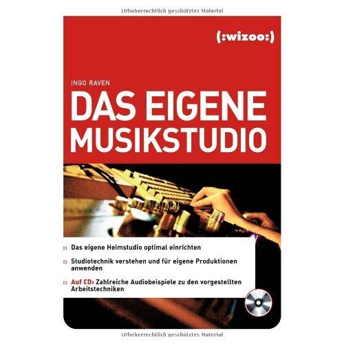 Ingo Raven - Das eigene Musikstudio: Grundlagen und Techniken des Homerecording - Preis vom 20.04.2021 04:49:58 h