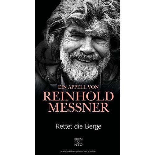Reinhold Messner - Rettet die Berge: Ein Appell von Reinhold Messner - Preis vom 04.10.2020 04:46:22 h