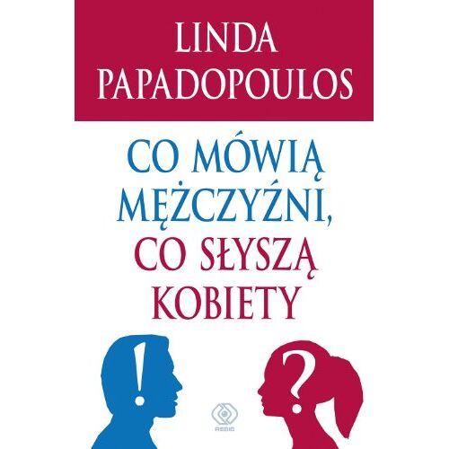 Linda Papadopoulos - Co mowia mezczyzni, co slysza kobiety - Preis vom 05.05.2021 04:54:13 h