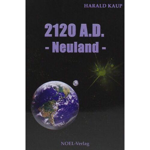 Harald Kaup - 2120 A. D. Neuland - Preis vom 15.11.2019 05:57:18 h