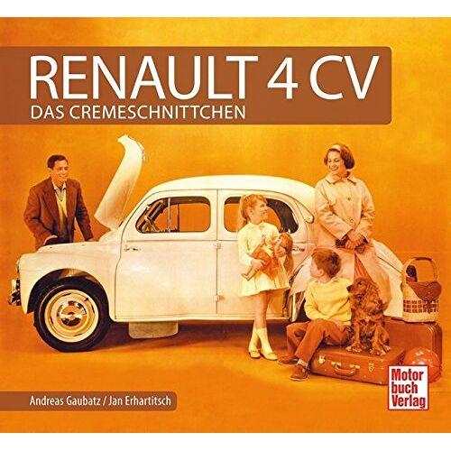 Andreas Gaubatz - Renault 4 CV: Das Cremeschnittchen - Preis vom 28.02.2021 06:03:40 h