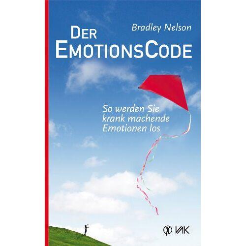 Bradley Nelson - Der Emotionscode: So werden Sie krank machende Emotionen los - Preis vom 25.02.2021 06:08:03 h