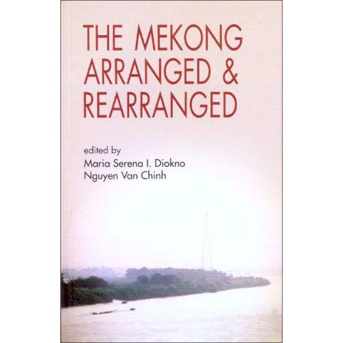 Diokno, Maria Serena I. - Mekong Arranged and Rearranged (Mekong Press) - Preis vom 18.04.2021 04:52:10 h