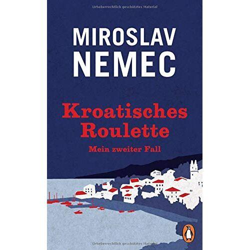 Miroslav Nemec - Kroatisches Roulette: Mein zweiter Fall - Preis vom 18.04.2021 04:52:10 h