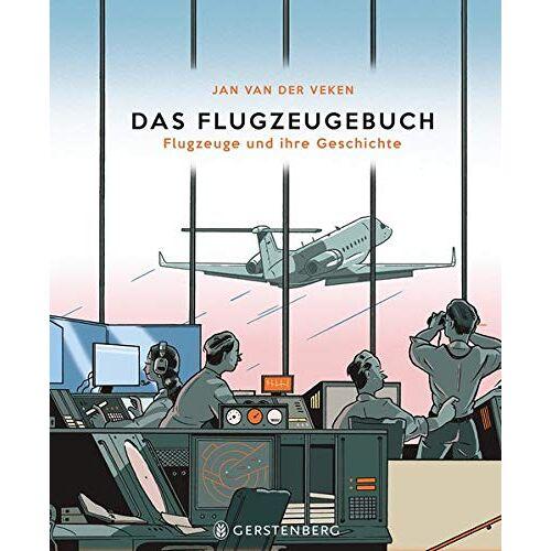 Jan Van Der Veken - Das Flugzeugebuch: Flugzeuge und ihre Geschichte - Preis vom 17.04.2021 04:51:59 h