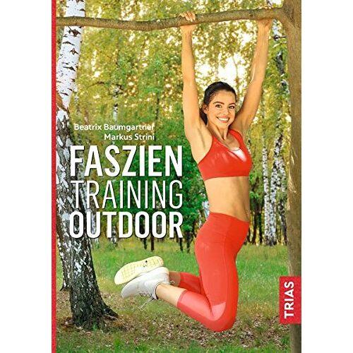 Beatrix Baumgartner - Faszientraining Outdoor - Preis vom 05.07.2019 04:44:02 h