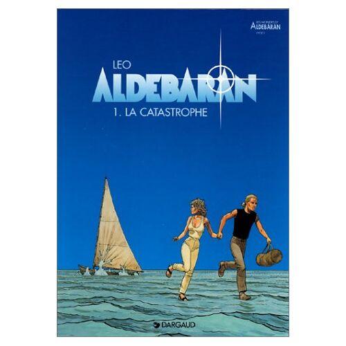 Leo - LES MONDES D'ALDEBARAN CYCLE 1 ALDEBARAN TOME 1 : LA CATASTROPHE (Aldebaran Ancie) - Preis vom 27.02.2021 06:04:24 h