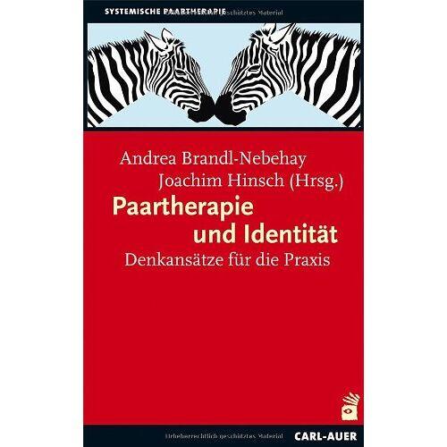 Andrea Brandl-Nebehay - Paartherapie und Identität: Denkansätze für die Praxis - Preis vom 27.02.2021 06:04:24 h