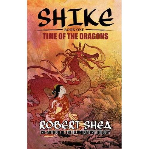 Robert Shea - Time of the Dragons: Book 1 -- Time of the Dragons (Shike, Band 1) - Preis vom 14.04.2021 04:53:30 h