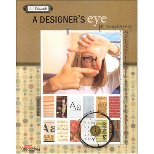 Ali Edwards - Designer's Eye for Scrapbooking - Preis vom 15.05.2021 04:43:31 h