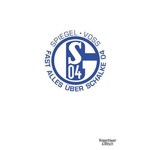 Thomas Spiegel - Fast alles über Schalke 04 - Preis vom 05.09.2020 04:49:05 h