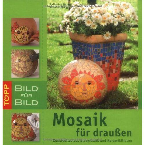 Anette Wragge - Mosaik für draußen. Bild für Bild: Kunstvolles aus Glasmosaik und Keramikfliesen - Preis vom 28.02.2021 06:03:40 h