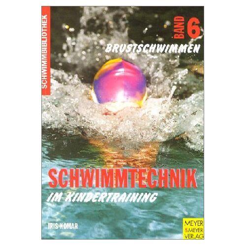 Iris Komar - Schwimmbibliothek, Bd.6, Brustschwimmen - Preis vom 04.09.2020 04:54:27 h