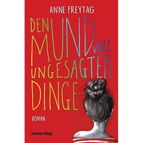 Anne Freytag - Den Mund voll ungesagter Dinge: Roman - Preis vom 20.10.2020 04:55:35 h