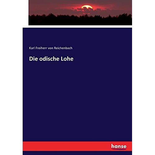 Reichenbach, Karl Freiherr von Reichenbach - Die odische Lohe - Preis vom 04.09.2020 04:54:27 h