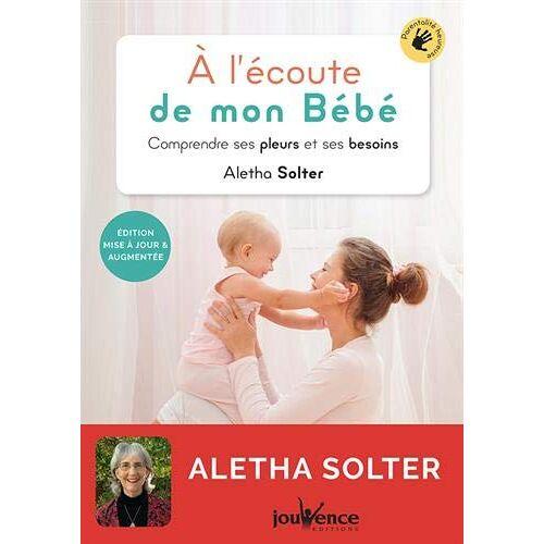 Aletha Solter - A l'écoute de mon bébé - Preis vom 14.04.2021 04:53:30 h
