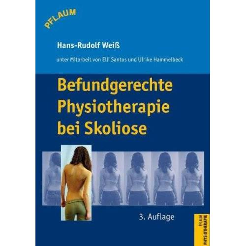 Weiß, Hans Rudolf - Befundgerechte Physiotherapie bei Skoliose - Preis vom 26.10.2020 05:55:47 h