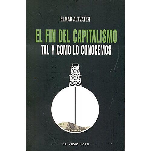 Elmar Altvater - El fin del capitalismo : tal y como lo conocemos - Preis vom 06.09.2020 04:54:28 h