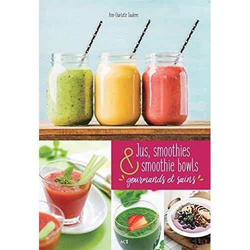 - Jus, smoothies et smoothie bowls - Preis vom 07.04.2020 04:55:49 h