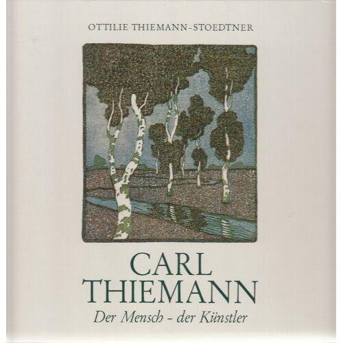 Ottilie Thiemann-Stoedtner - Carl Thiemann. Der Mensch - der Künstler - Preis vom 20.10.2020 04:55:35 h