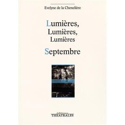 La Chenelière, Evelyne de - Lumières, lumières, lumières : Septembre - Preis vom 27.02.2021 06:04:24 h
