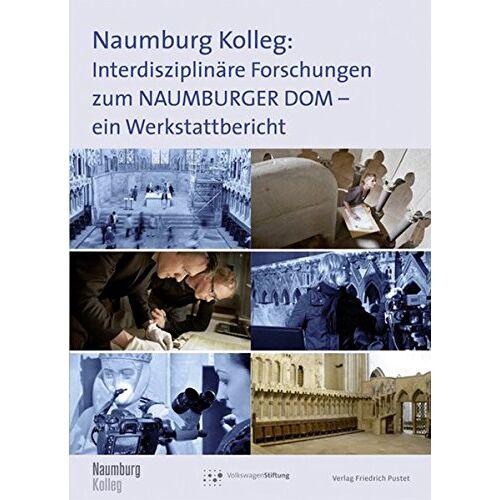 Naumburg Kolleg - Naumburg Kolleg: Interdisziplinäre Forschungen zum Naumburger Dom: Ein Werkstattbericht - Preis vom 26.02.2021 06:01:53 h