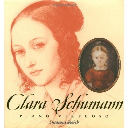 Susanna Reich - Clara Schumann: Piano Virtuoso - Preis vom 24.02.2021 06:00:20 h