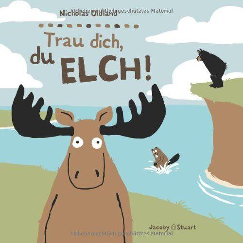 Nicholas Oldland - Trau dich, du Elch! - Preis vom 07.05.2021 04:52:30 h