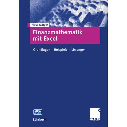 Klaus Renger - Finanzmathematik mit Excel, m. CD-ROM - Preis vom 18.04.2021 04:52:10 h
