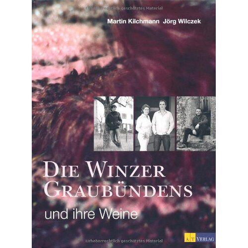 Martin Kilchmann - Die Winzer Graubündens und ihre Weine - Preis vom 20.04.2021 04:49:58 h