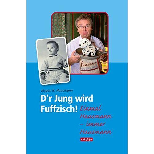 Hausmann, Jürgen B - D'r Jung wird Fuffzisch!: Einmal Hausmann - immer Hausmann - Preis vom 21.10.2020 04:49:09 h