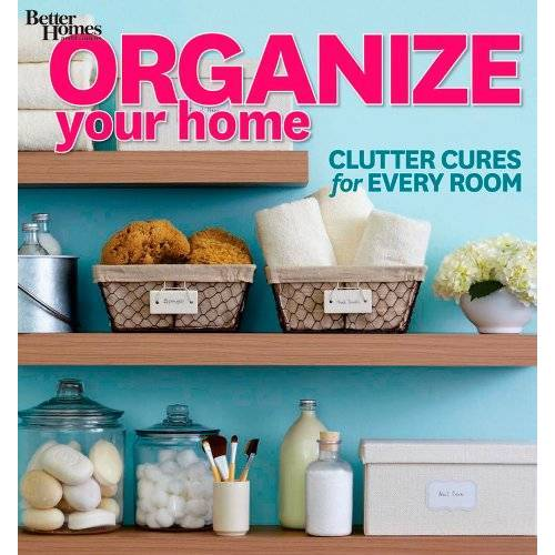 Better Homes and Gardens - Organize Your Home: Clutter Cures for Every Room (Better Homes and Gardens) (Better Homes and Gardens Home) - Preis vom 18.04.2021 04:52:10 h
