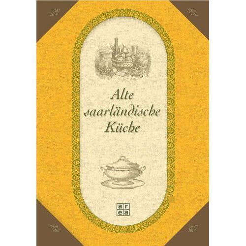 Gisela Muhr - Alte saarländische Küche - Preis vom 11.05.2021 04:49:30 h