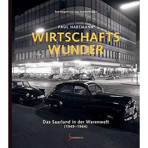 Gabi Hartmann - Wirtschaftswunder: Das Saarland in der Warenwelt (1949-1964) - Preis vom 10.05.2021 04:48:42 h