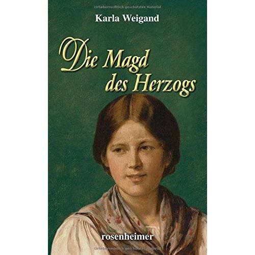 Karla Weigand - Die Magd des Herzogs - Preis vom 10.05.2021 04:48:42 h